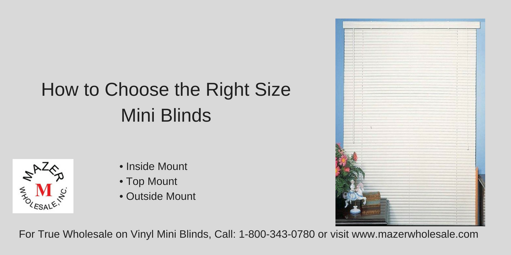How to choose the right size mini blinds